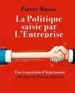La politique saisie par l'entreprise - Pierre Musso